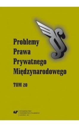 """""""Problemy Prawa Prywatnego Międzynarodowego"""". T. 20 - Ebook"""