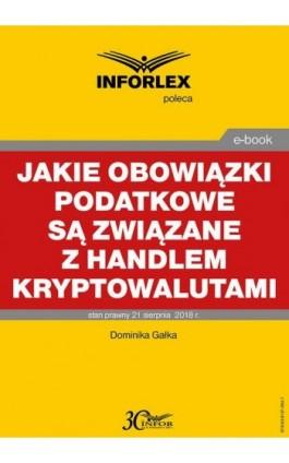 Jakie obowiązki podatkowe są związane z handlem kryptowalutami - Dominika Gałka - Ebook - 978-83-8137-364-7