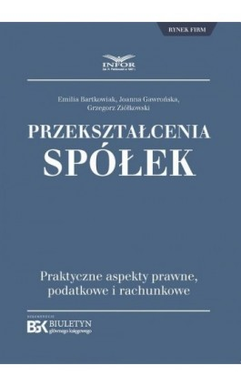 Przekształcenia spółek - Emilia Bartkowiak - Ebook - 978-83-8137-333-3