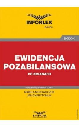 Ewidencja pozabilansowa po zmianach - Izabela Motowilczuk - Ebook - 978-83-8137-366-1