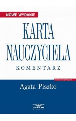 Karta Nauczyciela Komentarz - Agata Piszko - Ebook - 978-83-8137-359-3