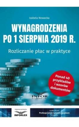 Wynagrodzenia 2019 po 1 sierpnia 2019 r. - Izabela Nowacka - Ebook - 978-83-8137-616-7