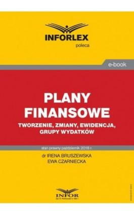 Plany finansowe – tworzenie, zmiany, ewidencja, grupy wydatków - Irena Bruszewska - Ebook - 978-83-8137-400-2