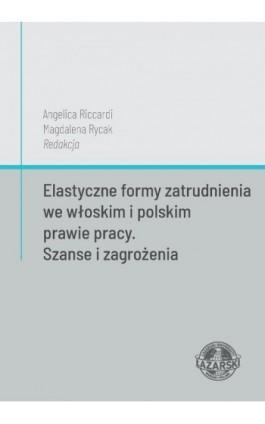 Elastyczne formy zatrudnienia we włoskim i polskim prawie pracy. Szanse i zagrożenia - Magdalena Rycak - Ebook - 978-83-64054-55-6