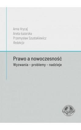 Prawo a nowoczesność. Wyzwania - problemy - nadzieje - Anna Hrycaj - Ebook - 978-83-64054-66-2