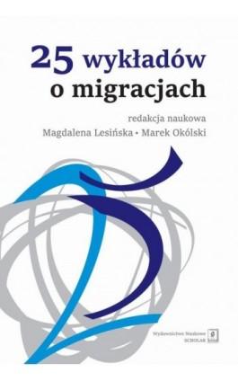 25 wykładów o migracjach - Praca zbiorowa - Ebook - 978-83-7383-551-1