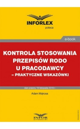 Kontrola stosowania przepisów RODO u pracodawcy – praktyczne wskazówki - Adam Mąkosa - Ebook - 978-83-8137-672-3