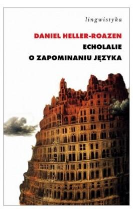 Echolalie - Daniel Heller-Roazen - Ebook - 978-83-7453-140-5