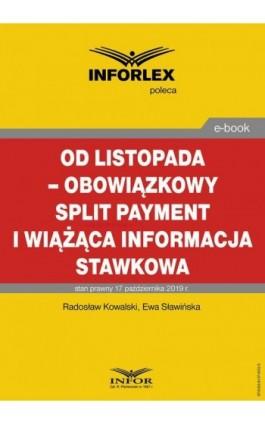 Od listopada – obowiązkowy split payment i wiążąca informacja stawkowa - Radosław Kowalski - Ebook - 978-83-8137-652-5