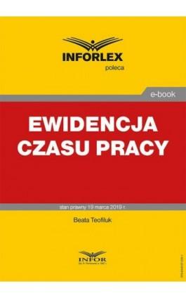 Ewidencja czasu pracy - Beata Tofiluk - Ebook - 978-83-8137-535-1