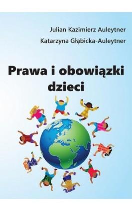 Prawa i obowiązki dzieci - Julian Kazimierz Auleytner - Ebook - 978-83-66017-30-6