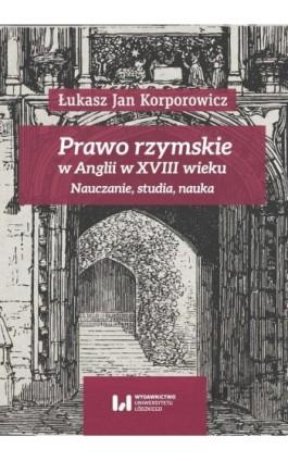 Prawo rzymskie w Anglii w XVIII wieku - Łukasz Jan Korporowicz - Ebook - 978-83-8142-324-3