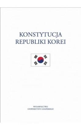 Konstytucja Republiki Korei - Ebook - 978-83-7865-855-9