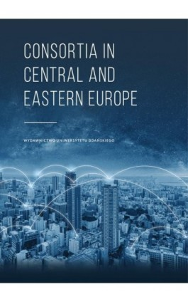 Consortia in Central and Eastern Europe - Ebook - 978-83-8206-050-8