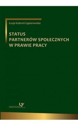 Status partnerów społecznych w prawie pracy - Ebook - 978-83-8084-310-3