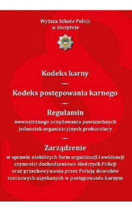 Kodeks karny. Kodeks postępowania karnego. Regulamin wewnętrznego urzędowania powszechnych jednostek organizacyjnych prokuratury - Paweł Olzacki - Ebook - 978-83-7462-715-3