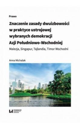 Znaczenie zasady dwuizbowości w praktyce ustrojowej wybranych demokracji Azji Południowo-Wschodniej - Anna Michalak - Ebook - 978-83-8142-797-5