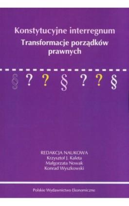 Konstytucyjne interregnum - Krzysztof Kaleta - Ebook - 978-83-208-2364-6