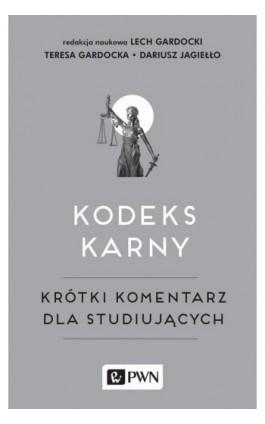 Kodeks karny - Teresa Gardocka - Ebook - 978-83-01-20981-0