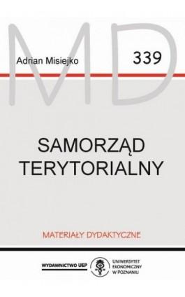 Samorząd terytorialny - Adrian Misiejko - Ebook - 978-83-8211-010-4