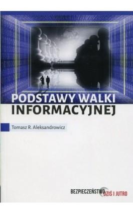 Podstawy walki informacyjnej - Tomasz R. Aleksandrowicz - Ebook - 978-83-7965-260-0