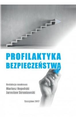 Profilaktyka bezpieczeństwa - Ebook - 978-83-7462-575-3
