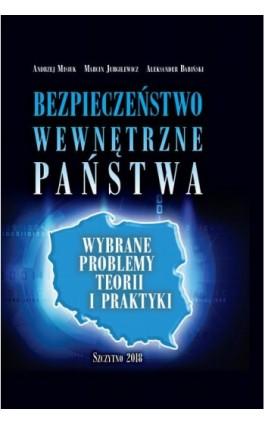 Bezpieczeństwo wewnętrzne państwa. Wybrane problemy teorii i praktyki - Andrzej Misiuk - Ebook - 978-83-7462-573-9
