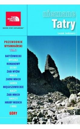 Nieznane Tatry. Tom 3 - Leszek Jaćkiewicz - Ebook - 978-83-62301-06-5