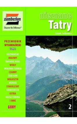 Nieznane Tatry tom II - Leszek Jaćkiewicz - Ebook - 978-83-62301-06-5