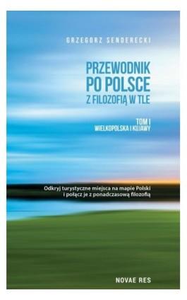 Przewodnik po Polsce z filozofią w tle - Grzegorz Senderecki - Ebook - 978-83-8147-330-9