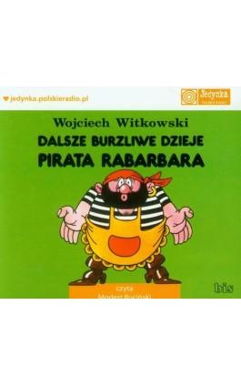 Dalsze burzliwe dzieje pirata Rabarbara - Wojciech Witkowski - Audiobook - 978-83-7551-380-6
