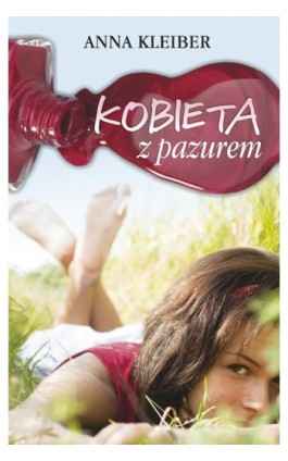 Kobieta z pazurem - Anna Kleiber - Ebook - 978-83-7551-415-5