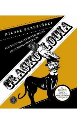 GŁASKOLOGIA - Miłosz Brzeziński - Ebook - 978-83-938008-1-0
