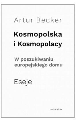 Kosmopolska i Kosmopolacy - Artur Becker - Ebook - 978-83-242-2991-8