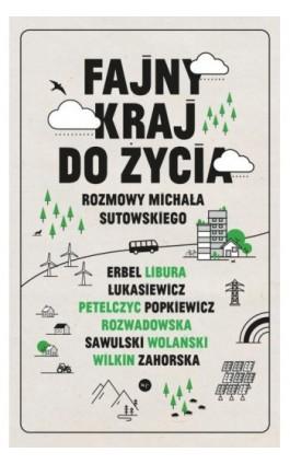 Fajny kraj do życia - Michał Sutowski - Ebook - 978-83-66586-08-6