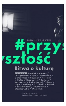Bitwa o kulturę #Przyszłość - Roman Pawłowski - Ebook - 978-83-65369-52-9
