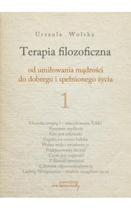 Terapia filozoficzna 1 - Urszula Wolska - Ebook - 978-83-65806-85-7