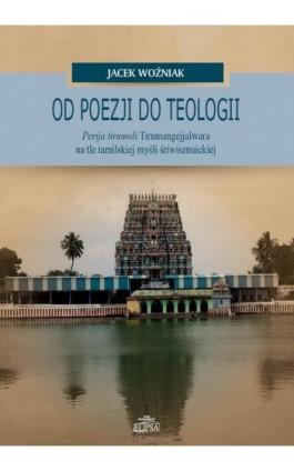 Od poezji do teologii - Jacek Woźniak - Ebook - 9788380172319