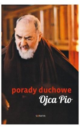 Porady duchowe Ojca Pio - Ojciec Pio - Ebook - 978-83-956316-7-2