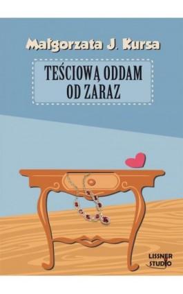 Teściową oddam od zaraz - Małgorzata J. Kursa - Audiobook - 978-83-62797-79-0