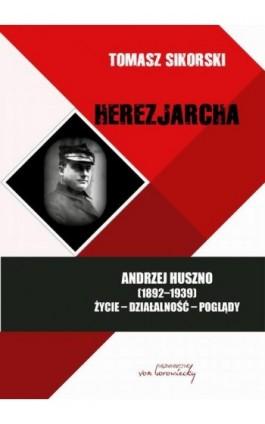 Herezjarcha - Tomasz Sikorski - Ebook - 978-83-65806-33-8