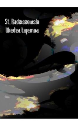 Wiedza tajemna - St. Radziszewski - Ebook - 978-83-8064-690-2