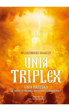 Unia triplex - Włodzimierz Osadczy - Ebook - 978-83-65806-67-3