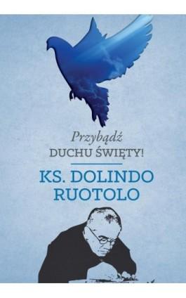 Przybądź Duchu Święty! - Ks. Dolindo Ruotolo - Ebook - 978-83-8043-525-4