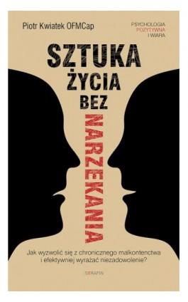 Sztuka życia bez narzekania - Piotr Kwiatek - Ebook - 978-83-957248-4-8