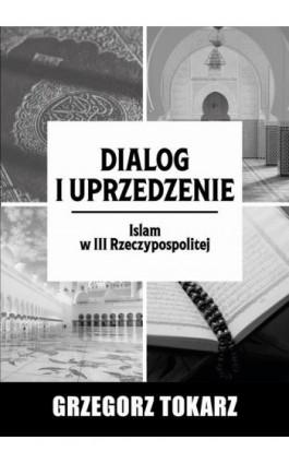 Dialog i uprzedzenie - Grzegorz Tokarz - Ebook - 978-83-66264-09-0