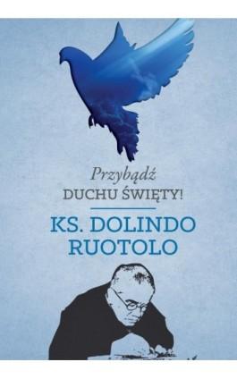 Przybądź Duchu Święty! - Ks. Dolindo Ruotolo - Audiobook - 978-83-8043-574-2