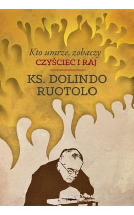 Kto umrze, zobaczy. Czyściec i raj - Ks. Dolindo Ruotolo - Ebook - 978-83-8043-589-6