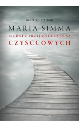 Maria Simma. 365 dni z Przyjaciółką Dusz Czyśćcowych - Marcello Stanzione - Ebook - 978-83-8043-595-7