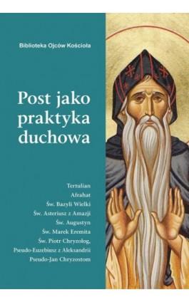 Post jako praktyka duchowa - Ebook - 978-83-8043-607-7